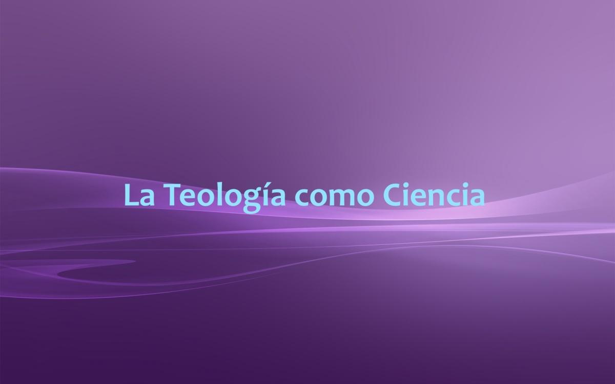 La Teología como Ciencia